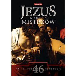 Jezus według mistrzów (opr. twarda)