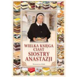 Wielka księga ciast Siostry Anastazji (opr. twarda)