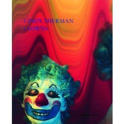 Cindy Sherman: Clowns (opr. twarda)