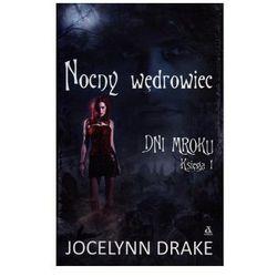 Dni mroku Księga 1 Nocny wędrowiec - Jocelynn Drake (opr. miękka)