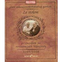 Za stołem. Przewodnik po warszawskich restauracjach 2005/2006 - Piotr Adamczewski, Andrzej Garlicki (opr. twarda)