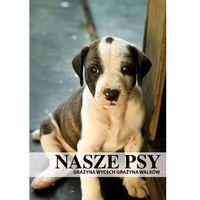 Nasze psy (opr. broszurowa)
