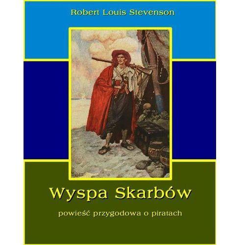 Wyspa skarbów. Powieść przygodowa o piratach - Robert Louis Stevenson