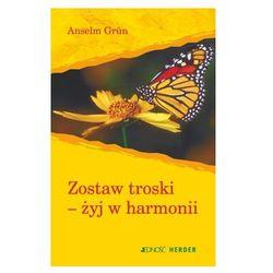 Zostaw troski-żyj w harmonii - Anselm Grün - Zostań stałym klientem i kupuj jeszcze taniej