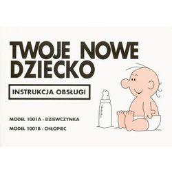 Instrukcja obsługi - Twoje nowe dziecko (opr. broszurowa)