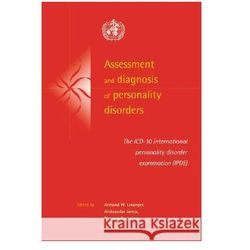 Assessment and Diagnosis of Personality Disorders: The ICD-10 International Personality Disorder Examination (Ipde)
