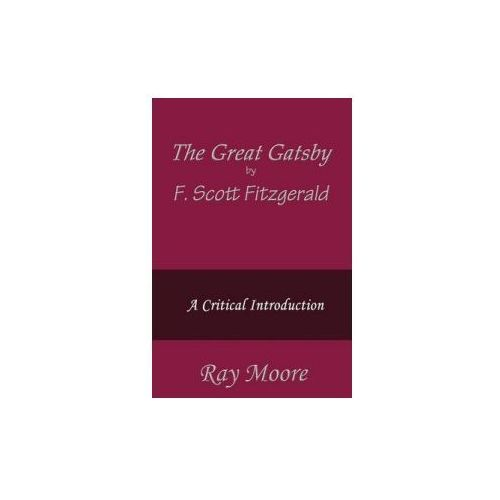 a critical analysis of the great gatsby f scott fitzgerald Along with the essays themselves, the volume contained notebook sketches, letters, and tribute essays, including a piece by glenway wescott, the moral of scott fitzgerald, which had first appeared in the new republic shortly after fitzgerald's death.