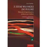 Z ziemi włoskiej do Polski Manuale di grammatica polacca per italiani (opr. miękka)