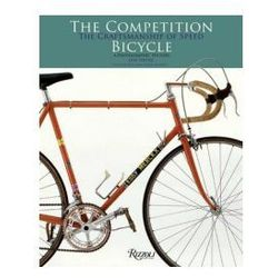 Competition Bicycle: The Craftsmanship of Speed