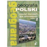 Geografia Moduł 2 Zeszyt ćwiczeń Geografia Polski (opr. miękka)