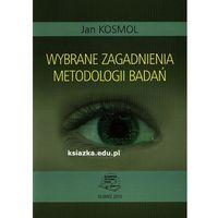 Wybrane zagadnienia z metodologii badań (opr. miękka)