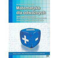 Matematyka Dla Odważnych Zbiór Zadań Konkursowych (opr. miękka)