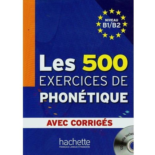 Les 500 Exercices de phonetique avec corriges niveau B1/B2 + CD - Dominique Abry, Marie - Laure Chalaron (opr. miękka)